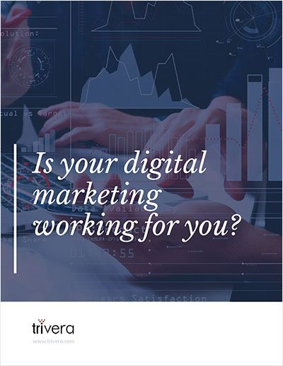 Is Your Digital Marketing Working for You?